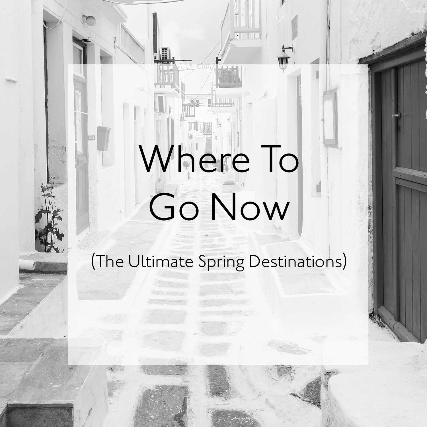 The Ultimate Spring Destinations